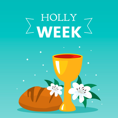 Christian greeting card or Holy Week banner before Easter. communion symbols bread and wine cup and lily flowers. holy week flat vector illustration isolated on blue background Illustration