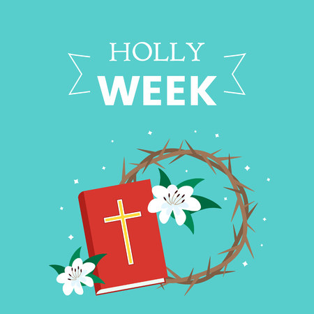 Postcard holy week before Easter, Lent and Palm Sunday, Good Friday, the crucifixion of Jesus and the resurrection. Holy Bible, crown of thorns and lilies. flat vector illustration Standard-Bild - 125551715