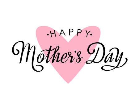 Handmade elegant inscription Happy Mothers Day with pink heart on a white background. flat vector illustration isolated Ilustração