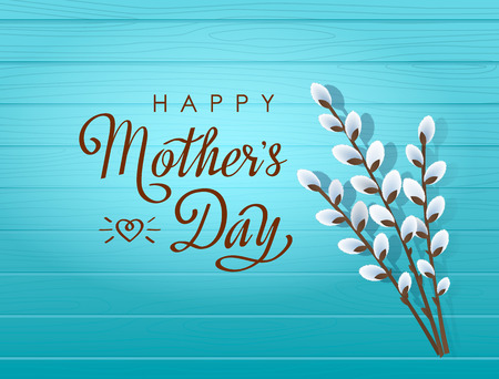 Handmade elegant inscription Happy Mother's Day on a blue wooden background with a bouquet of pussy-willow. flat vector illustration isolated