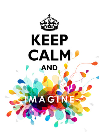 Traditional Keep Calm And quotation with colorful background and Imagine word. Ilustração