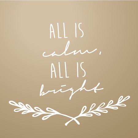 light brown: Light brown background with Christmas wishes - All is calm, all is bright. Illustration