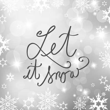 let it snow: Abstract background with snowflakes and Let it snow text.