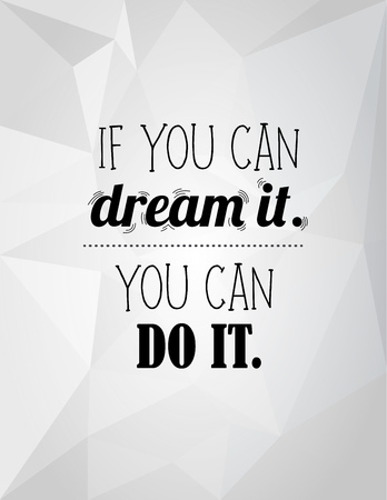 do it: Modern lettering phrase If you can dream it. You can do it. Inscriptions and quotes for layout and template on abstract background