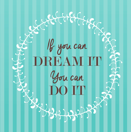 for a dream: Modern lettering phrase If you can dream it. You can do it. Inscriptions and quotes for layout and template on abstract striped background Illustration