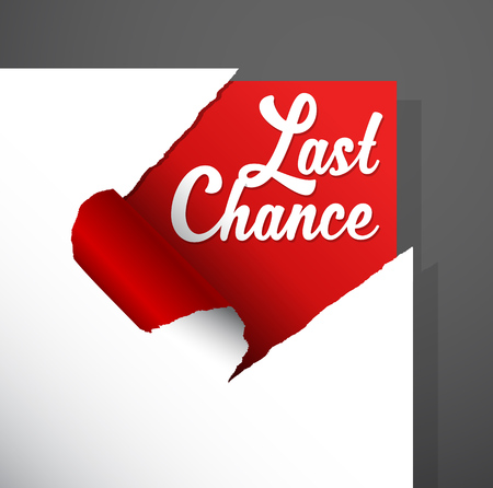 chance: Last Chance text uncovered from teared paper corner. Illustration