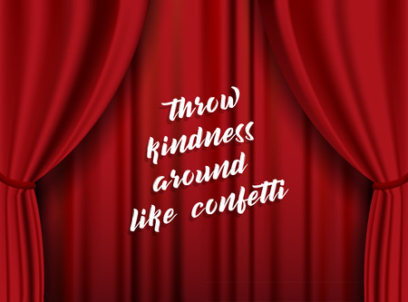 Modern lettering quote Throw Kindness Around Like Confetti for layout and template on abstract red theater background. 일러스트
