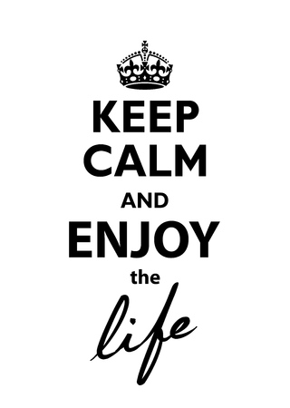 Keep Calm and Enjoy the life quotation.