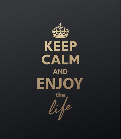 Gardez votre calme et profitez de la citation de la vie. Version dorée