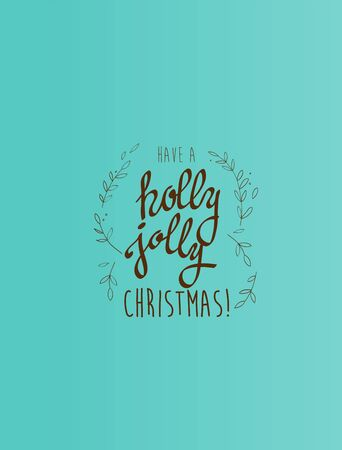Have a holly jolly Christma   on green