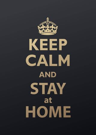 Keep Calm and Stay at Home quotation. Golden version