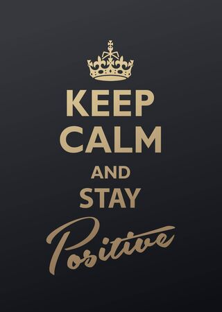 Keep Calm and Stay Positive quotation. Golden version
