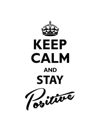 Keep Calm and Stay Positive. Vector illustration. Vektoros illusztráció