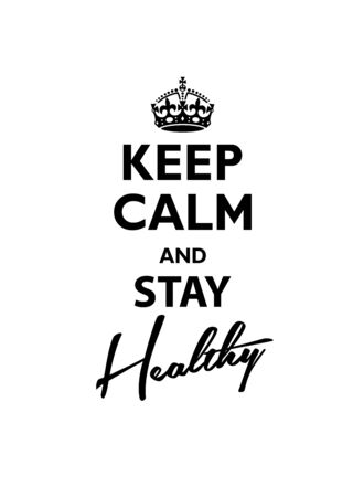 Keep Calm and Stay Healthy. Vector illustration.