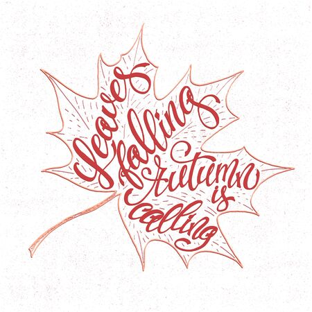 Autumn vector background with leaves falling. Seasonal inspiration quote lettering. Motivational typography. Calligraphy graphic design element. Leaves falling Autumn is calling.