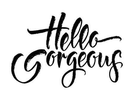 Modern calligraphy inspirational quote - Hello gorgeous. Modern calligraphy brush lettering. Vector card or poster design with unique typography.