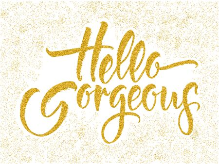 Modern calligraphy inspirational quote - Hello gorgeous. Modern calligraphy brush lettering. Vector card or poster design with unique typography. 向量圖像