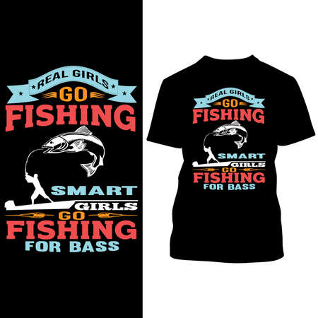 Real Girls Go Fishing Smart Girls Go Fishing For Bass, Girl Lover, Fishing T shirt Design 矢量图像