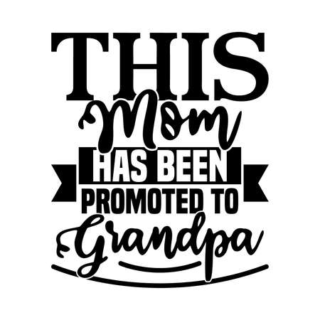 This Mom Has Been Promoted To Grandpa, Funny Mom, Mother's Day Gift