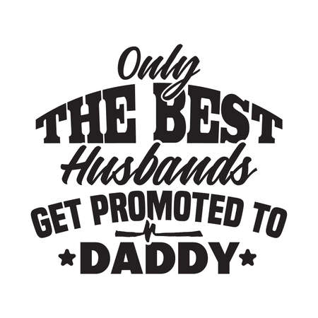 Only The Best Husband Get Promoted To Daddy, Best Grandpa T Shirt Design