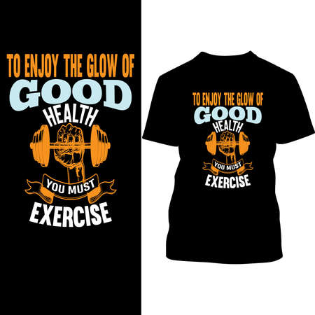 To Enjoy The Glow Of Good Health You Must Exercise, Muscle Design