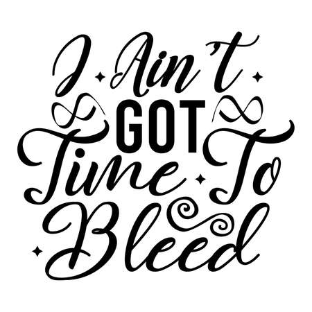 I Ain't Got Time To Bleed, Funny Auntie Gifts