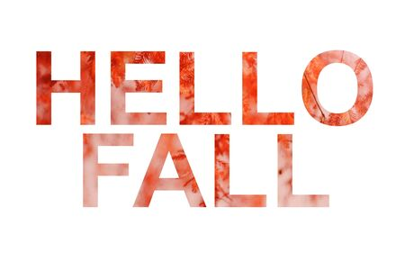 Greeting text on orange autumn leaves background. Phrase Hello Fall with colorful leaves on background.