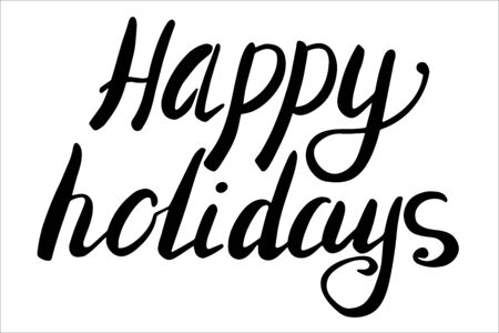 Happy holidays vector lettering. Black text isolated on white background. Greeting card design element.