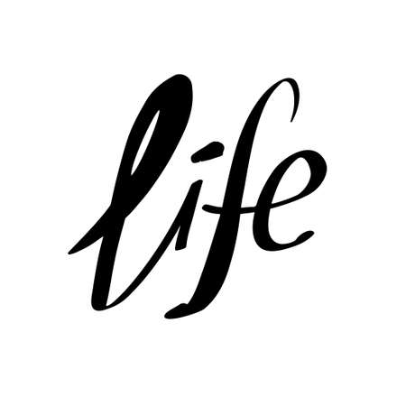 Life lettering. Black ink handwriting on white background.