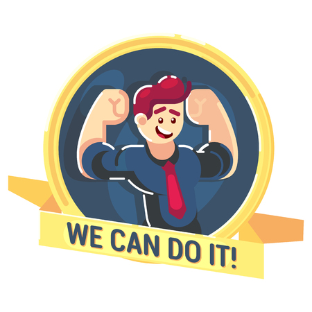 Strong happy businessman character vector flat design We can do it emblem.
