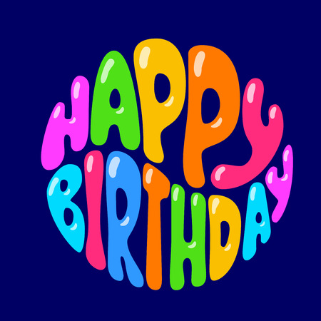 short phrase: Hand drawn phrase Happy Birthday inscribed in a circle. Eps8. RGB. Organized by layers. Gradients free