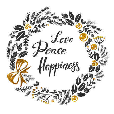 Love Peace Happiness Christmas greeting card with lettering designs. Vector dark grey and gold textured  illustrations with Christmas wreath on a white background. Calligraphic hand drawn font