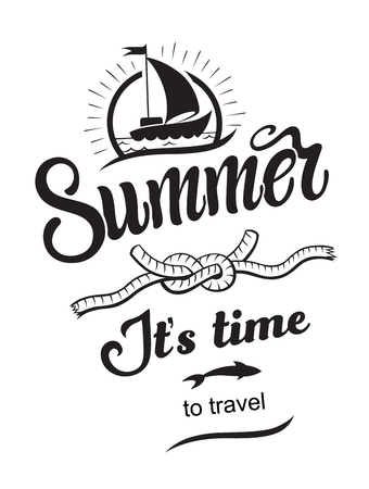 Summer it is time to travel emblems or logo badge with hand drawn calligraphy. Black vector lettering design for vacation tour on a white background. Typographic symbol with a yacht and knot 向量圖像