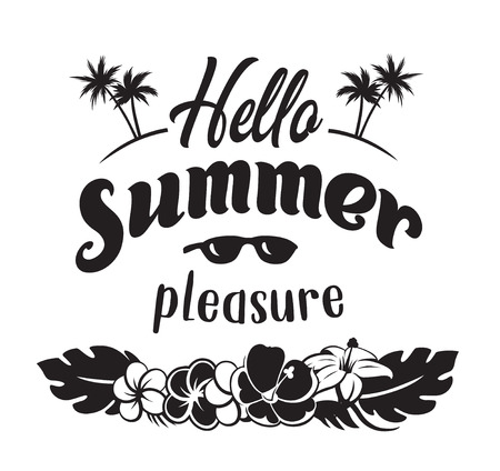 Hello summer pleasure emblems or logo badge hand drawn calligraphy. Black vector lettering design for vacation tour on a white background. Typographic symbol with palms flowers and sunglasses