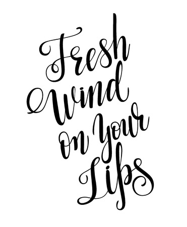 Fresh wind on your lips calligraphy with little note. Vector lettering for greeting card or photo album. Calligraphic hand drawn font. Font composition 向量圖像