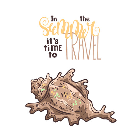 Vector seashells sketches. Lettering: In the summer it is time to travel. Illustration