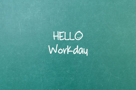 workday: Green blackboard with hand written words note  Hello Workday Stock Photo