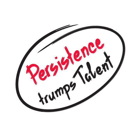 Persistence trumps talent quote lettering. Calligraphy inspiration graphic design typography element for print. Print for poster, t-shirt, bags, postcard, flyer, sticker, sweatshirt. Cimple vector Illustration