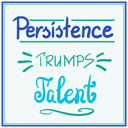 Persistence trumps talent quote lettering. Calligraphy inspiration graphic design typography element for print. Print for poster, t-shirt, bags, postcard, flyer, sticker, sweatshirt. Cimple vector Çizim