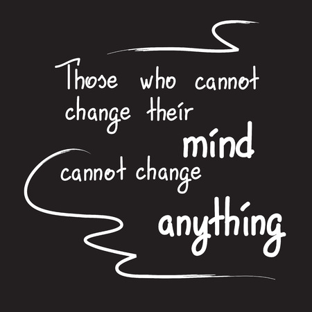 Those who can not change their motivational quote lettering. Calligraphy graphic design typography element for print. Print for poster, t-shirt, bags, postcard, sticker