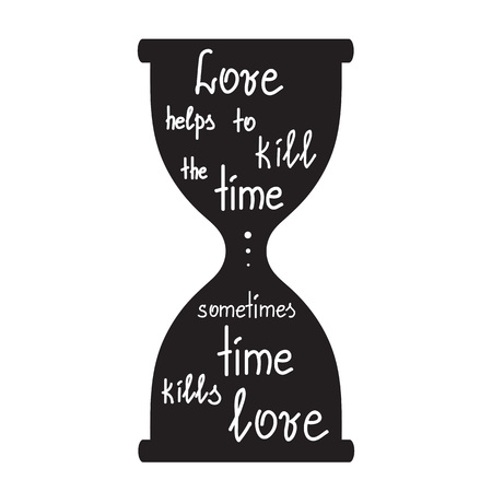 Love helps to kill the time Calligraphy graphic design vector illustration