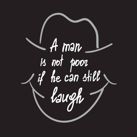A man is not poor. Calligraphy graphic design typography element for print. Print for poster, t-shirt, bags, postcard, sticker. Cute simple vector