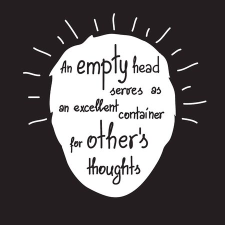 An empty head serves as an excellent container for other thoughts Ilustracja