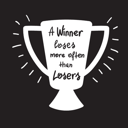 A winner loses more often than losers motivational quote lettering. Calligraphy graphic design typography element for print. Print for poster, t-shirt, bags, postcard, sticker. Simple cute vector
