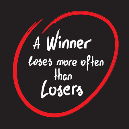 A Winner Loses More Often Than Losers Motivational Quote Lettering