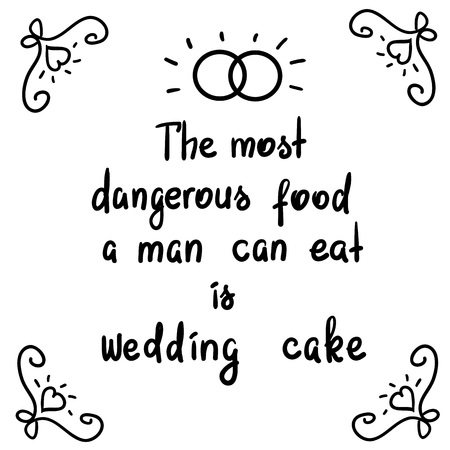 The most dangerous food cake is a funny motivational quote lettering. Print for poster, t-shirt, postcard, sticker. Simple cute humorous vector. Banco de Imagens - 94526470