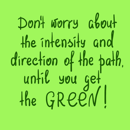 Do not worry about the intensity and direction of the path, until you get the green motivational quote lettering. Print for poster, t-shirt, bags, postcard, sticker. Simple cute vector