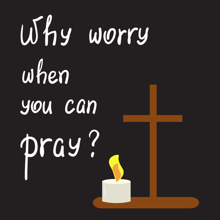 Why worry when you can pray? motivational quote lettering. Print for poster, prayer book, church leaflet, t-shirt, bags, postcard, sticker. Simple cute vector on a religious theme  イラスト・ベクター素材
