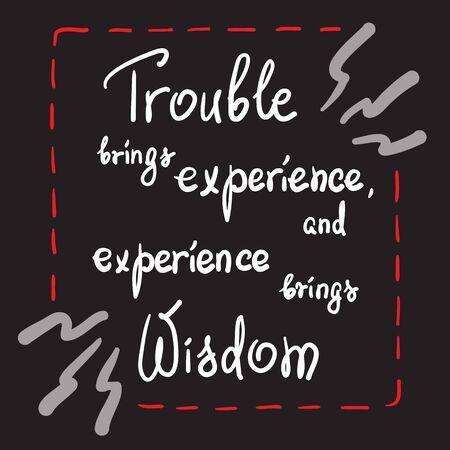 문제는 경험을 가져오고, 경험은 지혜의 동기 부여 인용 문자를 가져옵니다. 서 예 그래픽 디자인 인쇄 시스템 요소 인쇄. 포스터, 티셔츠, 가방, 엽서,  일러스트
