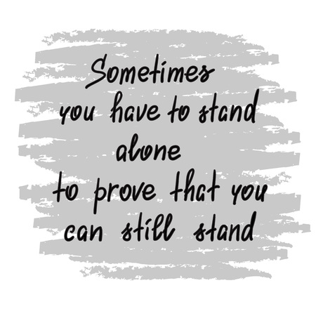 Sometimes you have to stand up for handwritten motivational quote. Print for poster, t-shirt, bags, postcard, sticker. Simple slogan, modern and stylish vector Фото со стока - 94900610